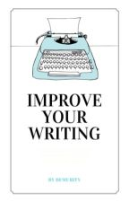IMPROVE YOUR WRITING by Demurity