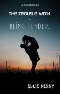 The Trouble with Being Tender (The Trouble Series Book 1) cover