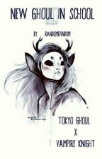 New Ghoul In School (Vampire Knight x Tokyo Ghoul) by randomr4nd0m