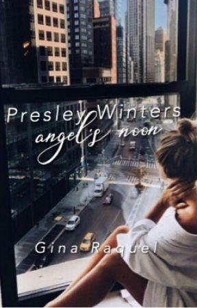 Presley Winters: Angel's Noon by crystalraquels