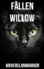 Fallen Willow - Book One by ARiverClanWarrior