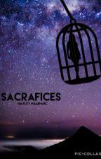 SACRIFICES by hayley-c