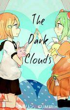 The Dark Clouds [Witch AU! Gumi X Rin] by Hatsu-Read-And-Write