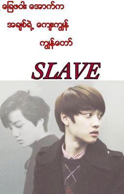 Slave (Mini_Fic)