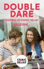Double Dare by ComicRelief