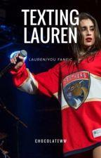 Texting Lauren by Chocolateww