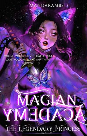 MAGIAN ACADEMY : The Legendary Princess (ON-HOLD) by mandarambs