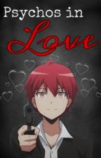 Psychos in Love (Karma x reader) by levis-bxtch