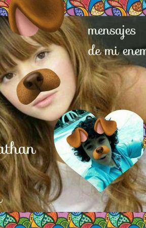 mensajes de mi enemigo(nathan y tu) by XimeWolfhardDeCanela