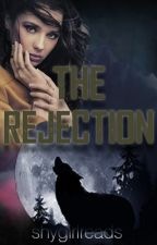 The Rejection || Wattys 2017 by shygirlreads