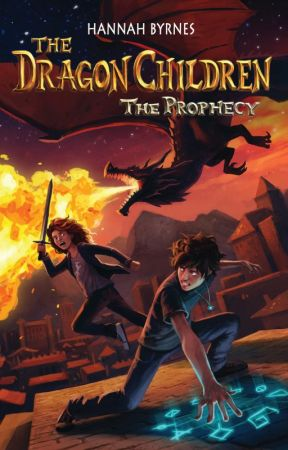 The Dragon Children: The Prophecy by HannahByrnes