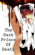 The Dark Prince Of Death (Book 2) by Rogued_Phoenix
