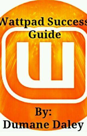 Wattpad Success Guide by DumaneDaley