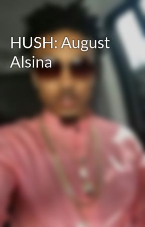 HUSH: August  Alsina  by august_nelly2