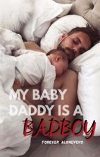 My Baby Daddy Is A Badboy by Forever_aloneVEVO