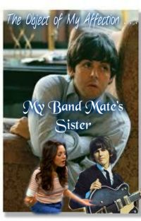 The Object of  My Affection: My Band Mate's Sister cover