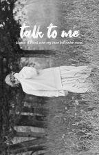 TALK TO ME ¯ᶠʳᵉʳᵃʳᵈ by KILLINGJAR
