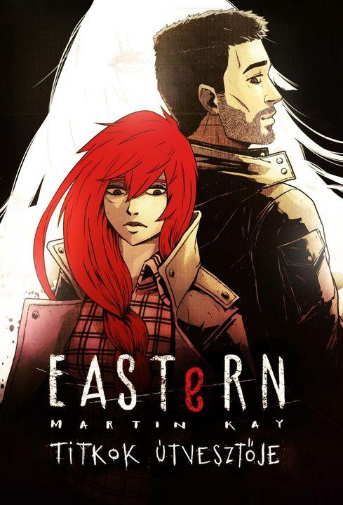 Részlet az Eastern: Titkok Útvesztője című regényemből, amely a 2018 őszén megjelent Eastern folytatása!